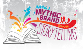 Making a Mythic Brand Through Storytelling